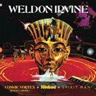 WELDON IRVINE Cosmic Vortex + Sinbad + Spirit Man [The RCA Years] album cover